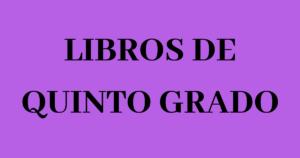 Libros de Texto de Quinto Grado